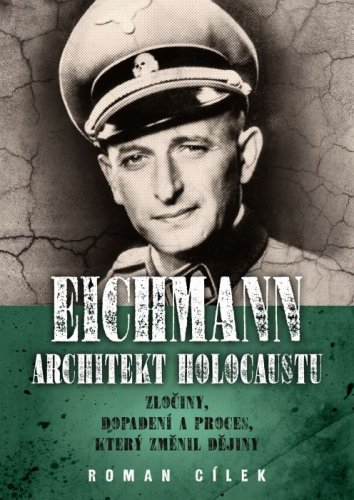 Eichmann: Architekt holocaustu