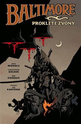 Baltimore 2: Prokleté zvony - Ben Stenbeck, Christopher Golden, Mike Mignola