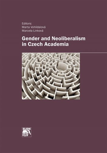 Gender and Neoliberalism in Czech Academia
