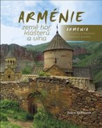 Arménie země hor, klášterů a vína / Armenia the Country of Mountains, Monasteries and Wine - Robin Böhnisch