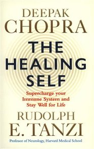 Healing Self: Supercharge your immune system and stay well for life - Rudolph E. Tanzi, Deepak Chopra