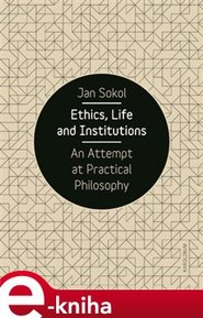 Ethics, Life and Institutions - Jan Sokol