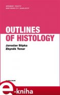 Outlines of Histology - Zbyněk Tonar, Jaroslav Slípka
