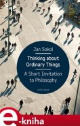 Thinking About Ordinary Things - Jan Sokol