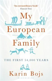 My European Family: The First 54 000 Years - Karin Bojsová