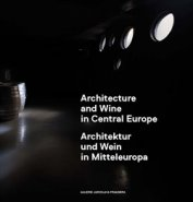 Architecture and Wine in Central Europe/Architektur und Wein in Mitteleuropa - kol.