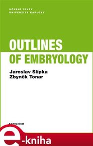 Outlines of Embryology - Zbyněk Tonar, Jaroslav Slípka