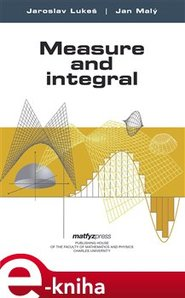 Measure and Integral - Jaroslav Lukeš, Jan Malý