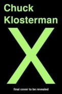 A Highly Specific, Defiantly Incomplete History of the Earlz 21st Century - Chuck Klosterman
