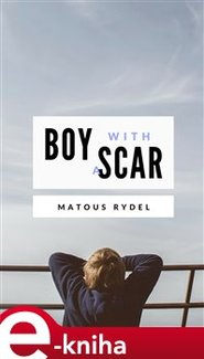Boy With a Scar - Matouš Rýdel
