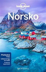 Norsko - Lonely Planet - Anthony Ham, Oliver Berry, Donna Wheeler