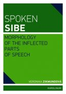 Spoken Sibe: Morphology of the Inflected Parts of Speech - Veronika Zikmundová